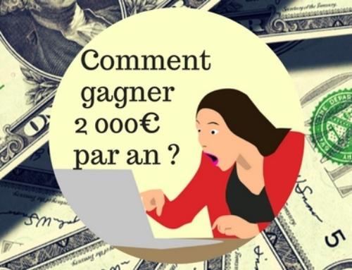 Comment gagner 2 000€ par an ?
